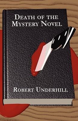 Death of the Mystery Novel Robert Underhill