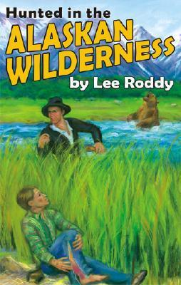 Hunted In The Alaskan Wilderness (Ladd Adventure) (Ladd Family Adventures  by  Lee Roddy