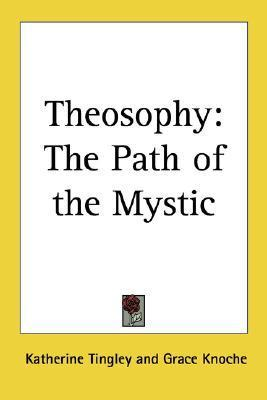 Theosophy: The Path of the Mystic Katherine Tingley