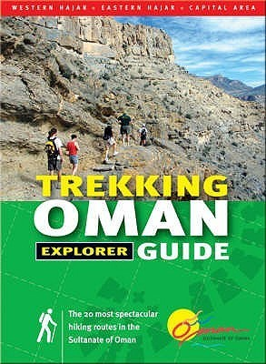 Oman Trekking: 12 Spectacular Hiking Routes Alistair Mackenzie