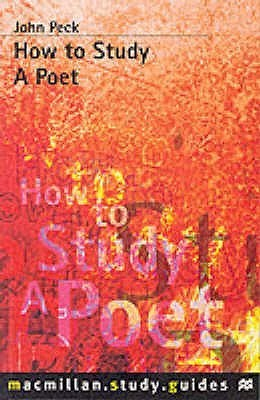 How to Study a Poet  by  John Peck