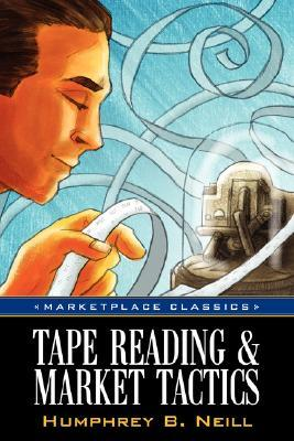 Tape Reading & Market Tactics  by  Humphrey, B Neill