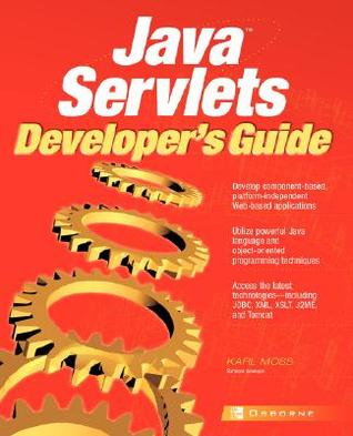 Java Servlets Developers Guide  by  Karl Moss