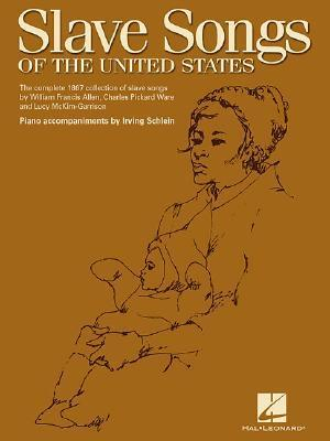 Slave Songs Of The United States (Piano/Vocal/Guitar) Irving Schlein