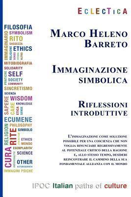 Immaginazione Simbolica  by  Marco Heleno Barreto