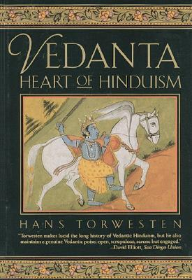Vedanta: Heart of Hinduism  by  Hans Torwestern