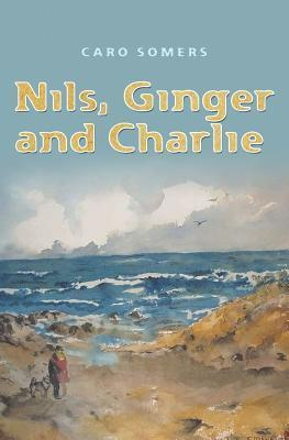 Nils, Ginger and Charlie  by  Caro Somers