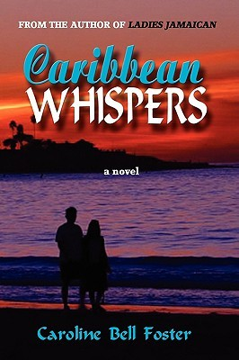 Caribbean Whispers  by  Caroline Bell Foster