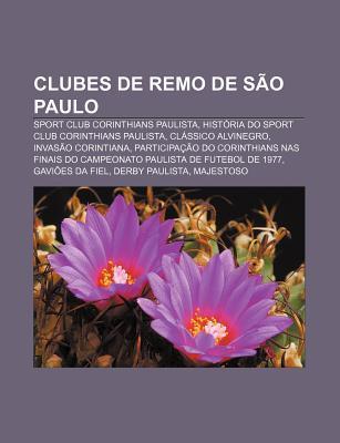 Clubes de Remo de S O Paulo: Sport Club Corinthians Paulista, Hist RIA Do Sport Club Corinthians Paulista, CL Ssico Alvinegro Source Wikipedia