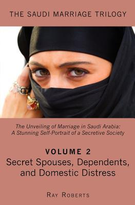 Secret Spouses, Dependents, and Domestic Distress  by  Ray Roberts