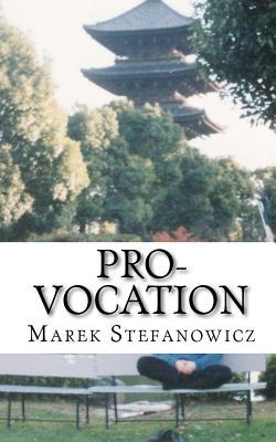 Pro-Vocation  by  Marek Stefanowicz