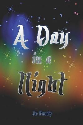 A Day in a Night Jo Purdy