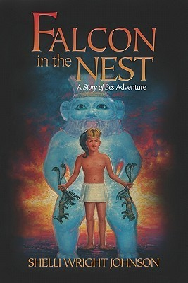 Falcon in the Nest: A Story of Bes Adventure  by  Shelli Wright Johnson