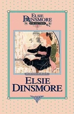 Elsie Dinsmore (Elsie Dinsmore #1) Martha Finley