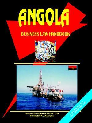 Angola Business Law Handbook  by  USA International Business Publications