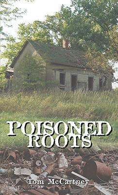 Poisoned Roots Tom McCartney