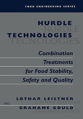 Hurdle Technologies: Combination Treatments for Food Stability, Safety and Quality  by  Lothar Leistner