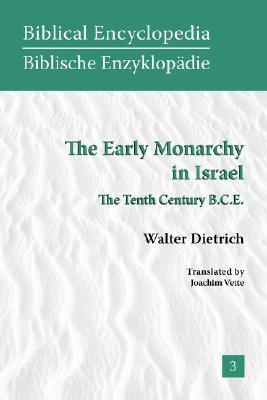 The Early Monarchy in Israel: The Tenth Century B.C.E.  by  Walter Dietrich