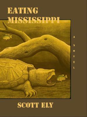Eating Mississippi  by  Scott Ely