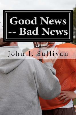 Good News -- Bad News: Leadership Challenges for Servant Leaders John J. Sullivan