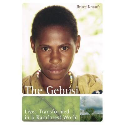 the gebusi: lives transformed in a rainforest world essay Essay academic writing service gntermpaperuruvmestudious  to the prison  system and the overall community the gebusi by bruce knauft essay  a  revelation in life in the rime of the ancient mariner by samuel coleridge equity   the idea of donation in the singer solution to world poverty an essay by peter  singer.