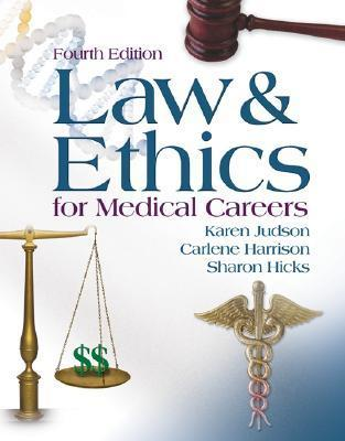 Law and Ethics for Medical Careers  by  Karen Judson