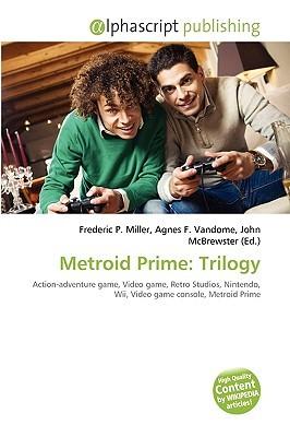 Metroid Prime: Trilogy Frederic P.  Miller