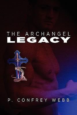 The Archangel Legacy  by  P. Confrey Webb