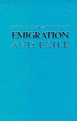 The Literature of Emigration and Exile James Whitlark