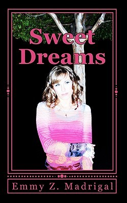 Sweet Dreams: A Musical Romance Emmy Z. Madrigal