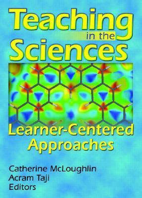 Teaching in the Sciences  by  Catherine McLoughlin