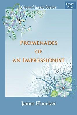 Promenades of an Impressionist  by  James Huneker