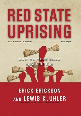 Red State Uprising: How to Take Back America  by  Erick Erickson