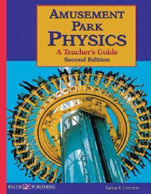 Amusement Park Physics: A Teachers Guide  by  Nathan A. Unterman