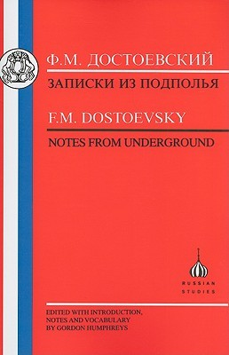 Dostoevsky: Notes from Underground Fyodor Dostoyevsky