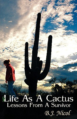 Life as a Cactus  by  B.J. Nicol