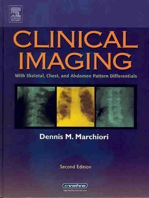Clinical Imaging: With Skeletal, Chest and Abdomen Pattern Differentials  by  Dennis Marchiori