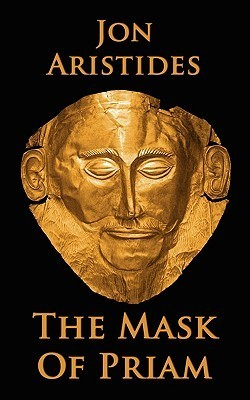 The Mask of Priam  by  Jon Aristides