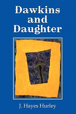 Dawkins and Daughter  by  J. Hayes Hurley