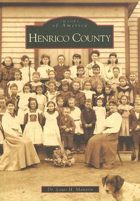 Henrico County (VA)  by  Louis H. Manarin