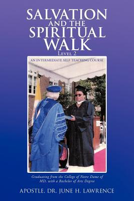 Salvation with a Faith Walk, Level 3: For the Matured Student  by  June H. Lawrence