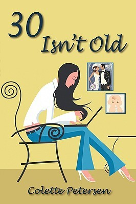 30 Isnt Old  by  Colette Petersen