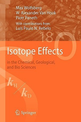 Isotope Effects: In The Chemical, Geological, And Bio Sciences  by  Max Wolfsberg