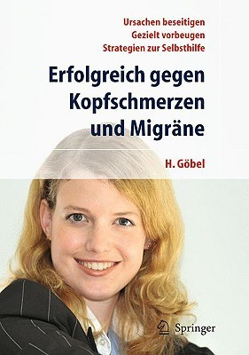 Erfolgreich Gegen Kopfschmerzen Und Migr Ne  by  Hartmut Göbel