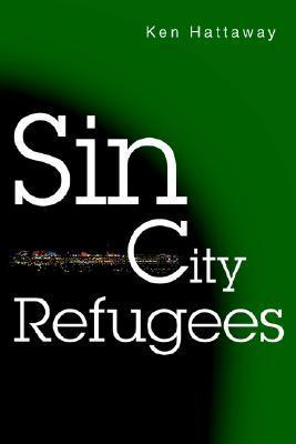 Sin City Refugees  by  Ken Hattaway