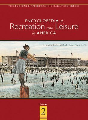 Encyclopedia of Recreation & Leisure in America Charles Scribners & Sons