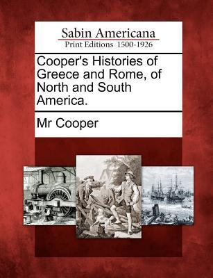 Coopers Histories of Greece and Rome, of North and South America. Mr. Cooper