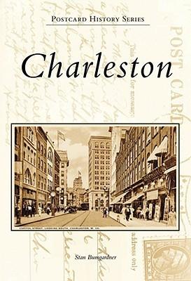 Charleston   (WV)  (Postcard  History  Series)  by  Stan  Bumgardner