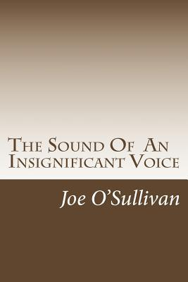 The Sound of an Insignificant Voice: A Look Back of Times Gone Past - But Have They Changed  by  Joe OSullivan