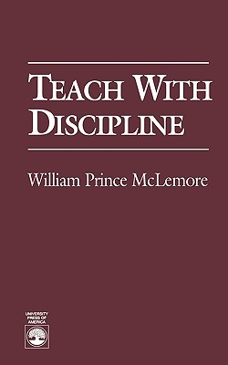 Teach with Discipline William Prince McLemore